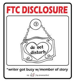 FTC Disclosure: writer got busy w/member of story