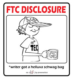 FTC Disclosure: writer got a hellava schwag bag